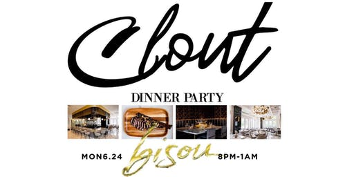 "Bisou ""Clout"" Influencer Dinner Party This Monday Night (8pm-1am). No Cover. Dress to Impress"