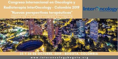 """Congreso Internacional en Oncología y Radioterapia InterOncology - Colombia 2019 """"Nuevas perspectivas terapéuticas"""" tickets"""