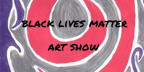 Black Lives Matter Art Show tickets