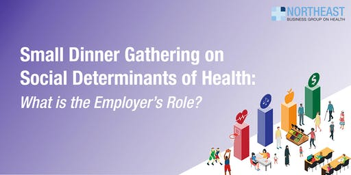 Small Dinner Gathering on Social Determinants of Health - July 30
