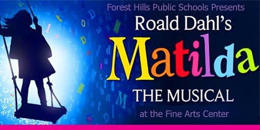 Matilda the Musical: June 27-29. Tickets go to: www.fhfineartscenter.com