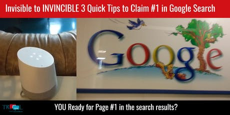 From Invisible to INVINCIBLE 3 Quick Tips to Claim #1 in Google Search (FREE ONLINE EVENT) tickets