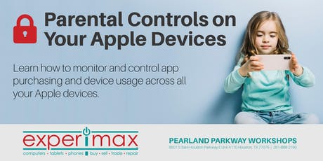 Parental Controls on Your Apple Devices - Free - Experimax Pearland tickets