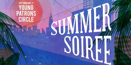 Town Hall Second Annual Summer Soiree tickets