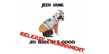 Jedi Jank - Wave 4 Release Tournament tickets
