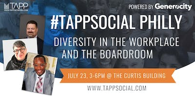 #TappSocial Philly, Powered by Generocity: Diversity in the Workplace and the Boardroom