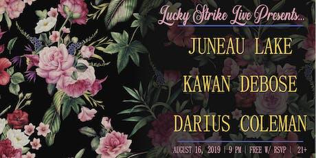 JUNEAU LAKE / KAWAN DeBOSE / DARIUS COLEMAN at Lucky Strike Live tickets