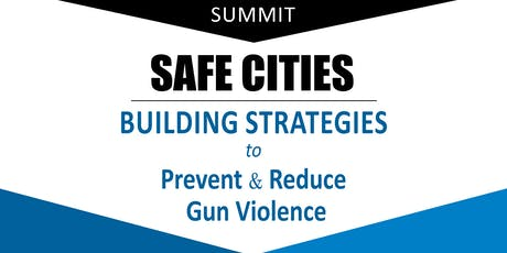 Safe Cities: Building Strategies to Prevent and Reduce Gun Violence tickets