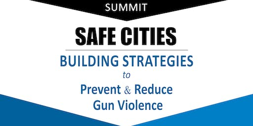 Safe Cities: Building Strategies to Prevent and Reduce Gun Violence