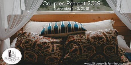 COUPLES RETREAT at Gilbertsville Farmhouse 2019 tickets