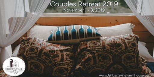 COUPLES RETREAT at Gilbertsville Farmhouse 2019