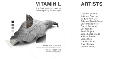 OPENING | VITAMIN L: The Disruption of Color in Contemporary Landscape | COLLECTIVE EXHIBITION | JULY 13, 11 AM - 3 PM tickets