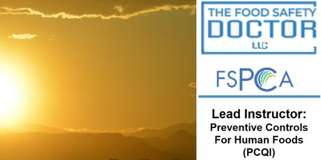 Phoenix (Scotsdale), AZ. FSPCA Preventive Controls for Human Foods Qualified Individual  (PCQI) tickets