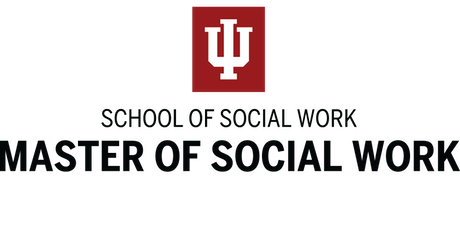Indiana University School of Social Work MSW Information Session IUPUI tickets