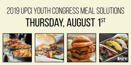 2019 UPCI Youth Congress Meal Solutions - THURSDAY, August 1, 2019 tickets