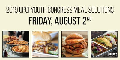 2019 UPCI Youth Congress Meal Solutions - FRIDAY, August 2, 2019