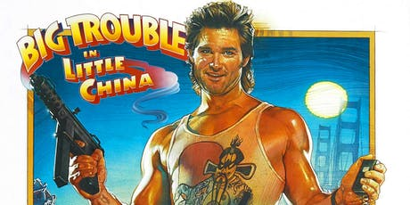 Big Trouble in Little China tickets