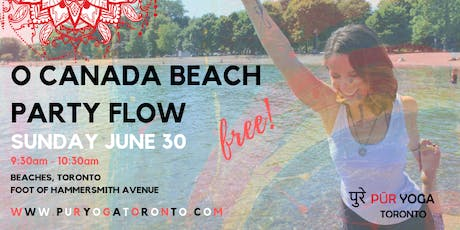 FREE! O'Canada Beach Party Flow with PUR YOGA Toronto tickets