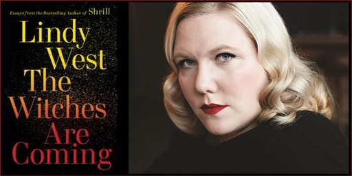 Lindy West presents The Witches Are Coming