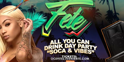 O.C.E Fete : All You Can Drink Day Party