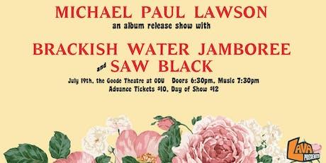 Michael Paul Lawson - Album Release, Brackish Water Jamboree tickets