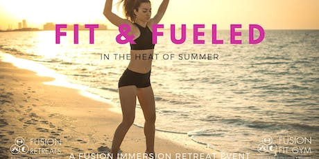 Fit & Fueled - A Fusion Immersion Event tickets