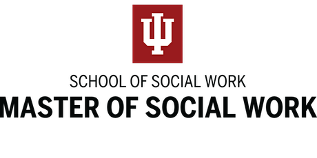 Indiana University School of Social Work MSW Virtual Information Session IUPUI tickets