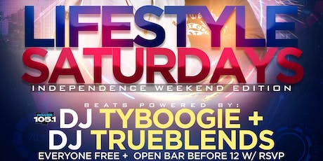 Lifestyle Saturdays Independence Weekend Edition | Open Bar + Free Wings tickets