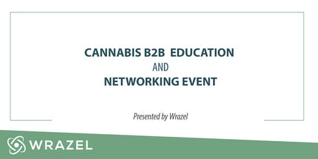 Cannabis B2B Networking & Education Event- Wrazel tickets