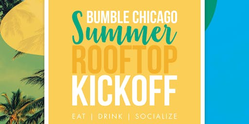 Bumble Chicago Summer Rooftop Kick Off