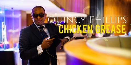 Quincy Phillips: Chicken Grease tickets