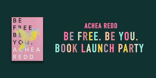 Be Free. Be You. Book Launch Party