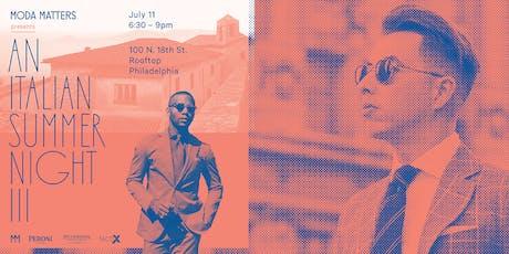 Moda Matters - An Italian Summer Night Pt. III tickets