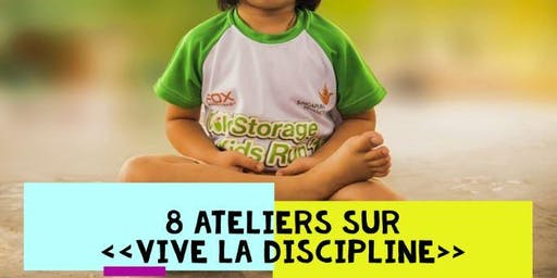 Les 8 ateliers vive la discipline(Aux parents d'enfants de 2-5 ans)