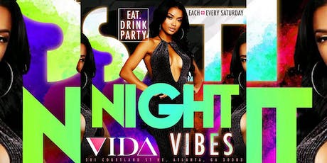 VIDA LOUNGE Saturdays #SNV..FREE entry with RSVP | FREE BIRTHDAY PACKAGES tickets