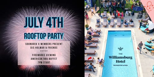 July 4TH  THE ROOFTOP & POOL at The Williamsburg Hotel | DJs Holmar