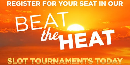 BEAT THE HEAT Slot Tournaments