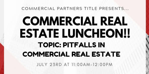 Pitfalls in Commercial Title - Commercial Luncheon!