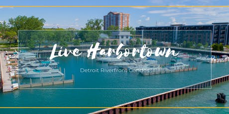 Live Harbortown! Preview Detroit Riverfront Living tickets