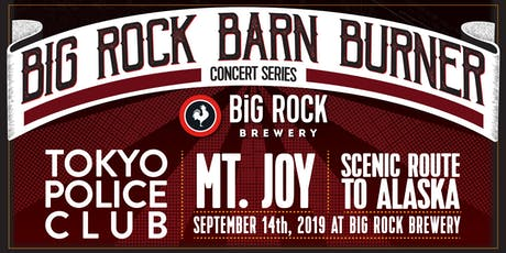 Big Rock Barn Burner Concert: Tokyo Police Club and Mt. Joy with guests tickets