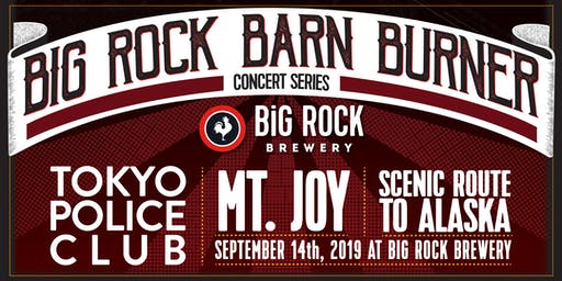 Big Rock Barn Burner Concert: Tokyo Police Club and Mt. Joy with guests