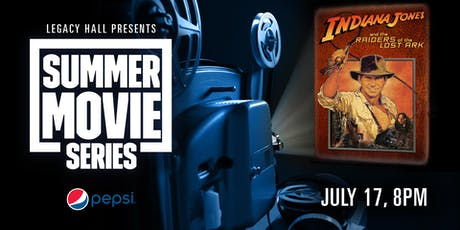Pepsi Summer Movie Series: Indiana Jones & the Raiders of the Lost Ark tickets