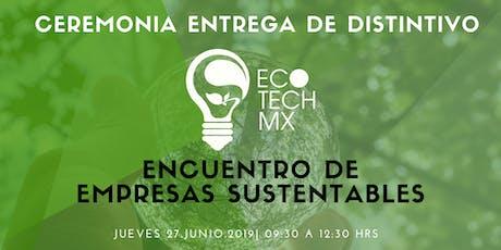 Ceremonia de entrega Distintivo ECO TECH MX boletos