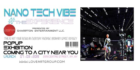 Nano Tech Vibe #theExperience presented by Sharpton Entertainment LLC tickets