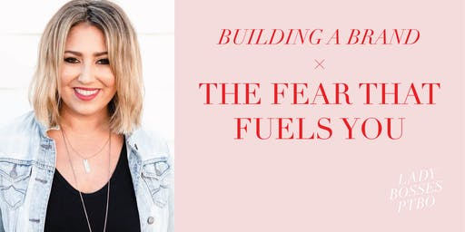 Building a Brand - THE FEAR THAT FUELS YOU