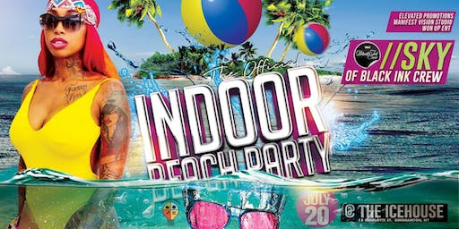"Indoor Beach Party featuring ""SKY"" of Black Ink NY"