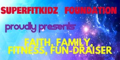 Faith, Family, Fitness, Fun-Draiser