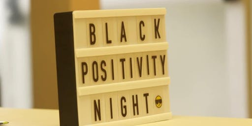 Black Positivity Night