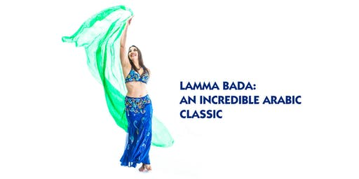 LAMMA BADA: AN INCREDIBLE ARABIC CLASSIC