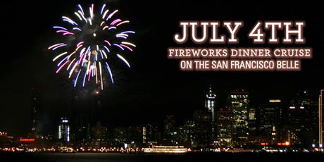 4th of July Fireworks Dinner Cruise on the San Francisco Belle tickets